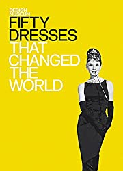 Fifty Dresses That Changed the World Hardcover – Nov. 1 2009