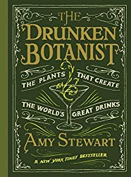 The Drunken Botanist Create the world's great drinks